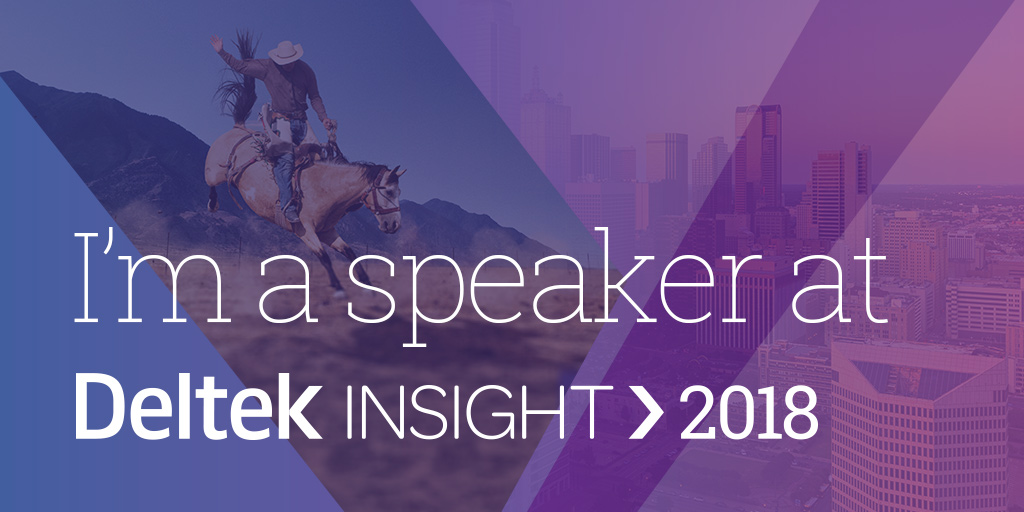 I'm a speaker at Deltek Insight 2018